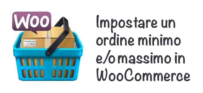 Acquisto minimo e-o massimo con WooCommerce